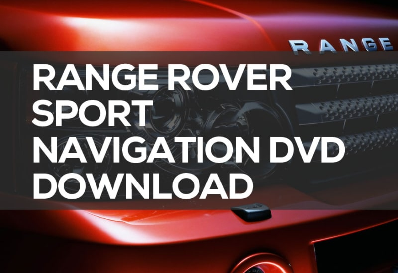 Range Rover Sport Navigation Download DVD Free GPS Maps Disc