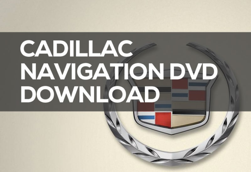 Cadillac Navigation DVD Download: Free Disc - GPS Bites