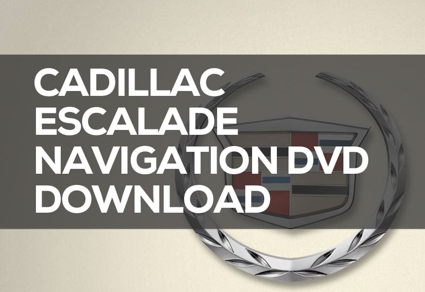 Cadillac Escalade Navigation DVD Download: Disc Map Update Options