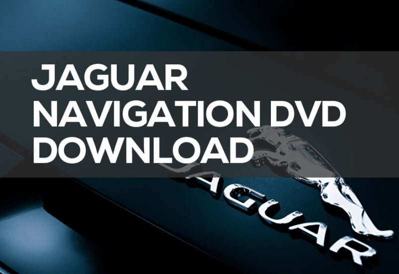 Jaguar Navigation DVD Download for XF, X Type, & S-Type Maps