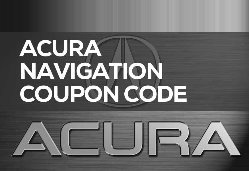 Acura Navigation Coupon Code 2019   Valid Promotional Codes