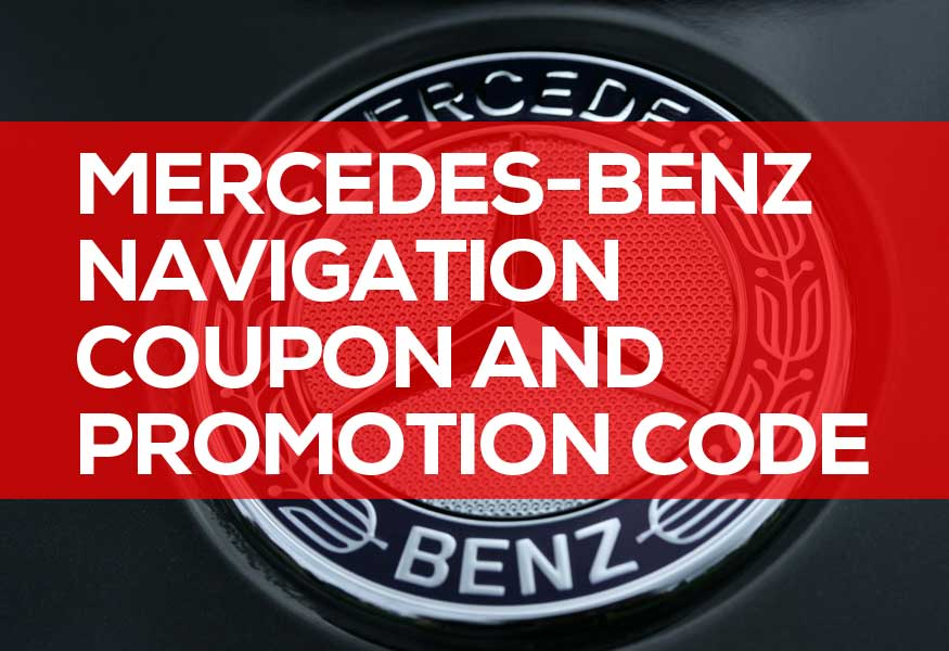Mercedes-Benz Navigation Coupon and Promotion Code 2019